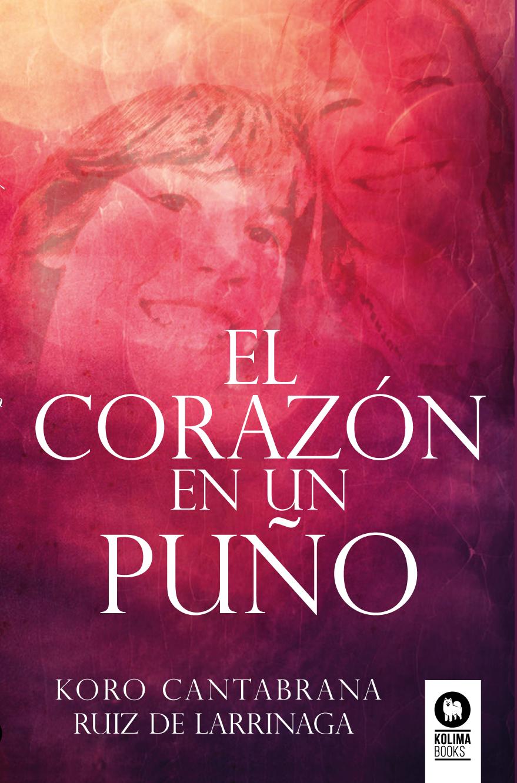 Koro Cantabrana. Libro El Corazón en un Puño